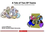 A Tale of Two XP Teams