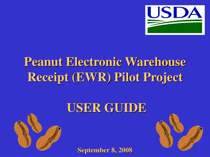 peanut electronic warehouse receipt ewr pilot project user guide september 8 2008 n.