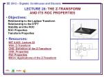 LECTURE  28:  THE Z-TRANSFORM AND ITS ROC PROPERTIES