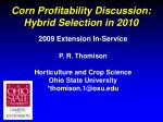 Corn Profitability Discussion: Hybrid Selection in 2010