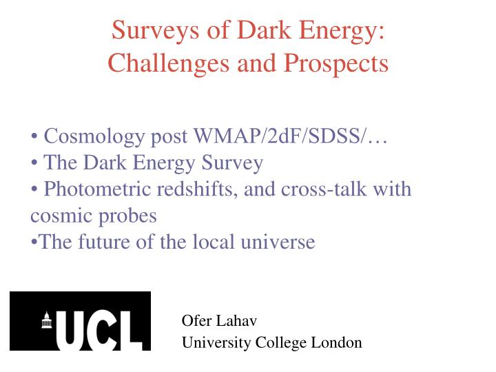 PPT - Surveys of Dark Energy: Challenges and Prospects