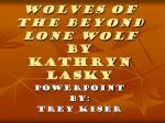 Wolves of the Beyond Lone Wolf by Kathryn Lasky