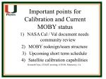 Important points for Calibration and Current MOBY status