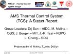 AMS Thermal Control System (TCS): A Status Report