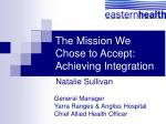 The Mission We Chose to Accept: Achieving Integration