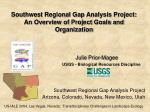 Southwest Regional Gap Analysis Project: An Overview of Project Goals and Organization