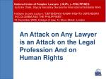 An Attack on Any Lawyer is an Attack on the Legal Profession And on Human Rights