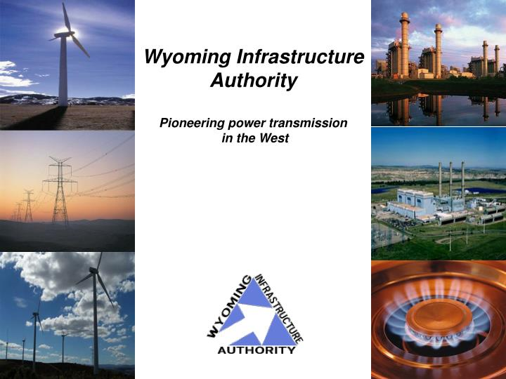 wyoming infrastructure authority pioneering power transmission in the west n.