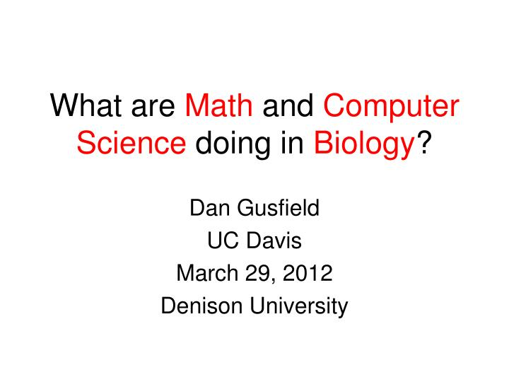 what are math and computer science doing in biology n.
