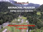 ARUNACHAL PRADESH  AWP&B 2013-14 (SSA-RTE) Project Approval Board Meeting 10th  April 2013