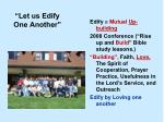 """""""Let us Edify One Another"""""""