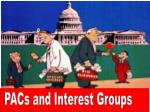 PACs and Interest Groups