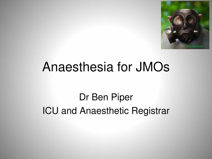 anaesthesia for jmos n.