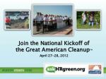 Join the National Kickoff of the Great American Cleanup ™ April 27-28, 2012