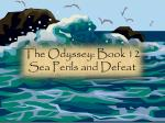 The Odyssey: Book 12 Sea Perils and Defeat