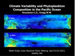 Climate Variability and Phytoplankton Composition in the Pacific Ocean Rousseaux C.S., Gregg W.W.