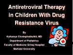 Antiretroviral Therapy in Children With Drug Resistance Virus