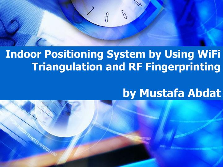 indoor positioning system by using wifi triangulation and rf fingerprinting by mustafa abdat n.