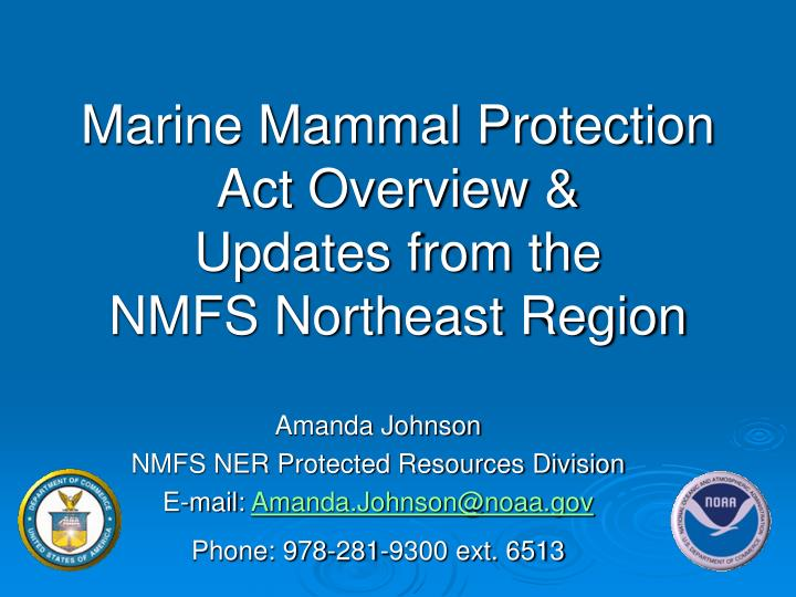 marine mammal protection act overview updates from the nmfs northeast region n.