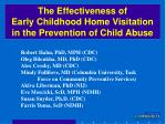 The Effectiveness of Early Childhood Home Visitation in the Prevention of Child Abuse