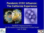 Pandemic H1N1 Influenza: The California Experience