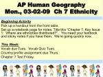 AP Human Geography Mon., 03-02-09 Ch 7 Ethnicity