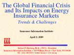 The Global Financial Crisis and Its Impacts on Energy Insurance Markets Trends & Challenges