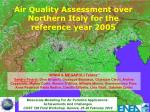 Air Quality Assessment over Northern Italy for the reference year 2005