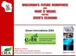WISCONSIN'S FUTURE WORKFORCE AND WHAT IT MEANS FOR THE STATE'S ECONOMY