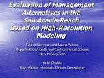 Evaluation of Management Alternatives in the San Acacia Reach Based on High-Resolution Modeling