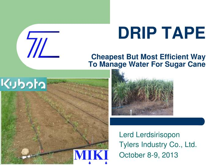 drip tape cheapest but most efficient way to manage water for sugar cane n.