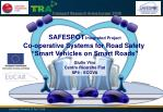 "Co-operative Systems for Road Safety  ""Smart Vehicles on Smart Roads"""