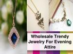 Wholesale Trendy Jewelry for Evening Attire
