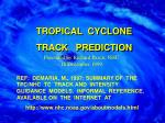 TROPICAL CYCLONE TRACK PREDICTION