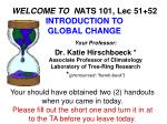 WELCOME TO N ATS 101, Lec 51+52 INTRODUCTION TO GLOBAL CHANGE