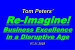 Tom Peters'   Re-Imagine! Business Excellence in a Disruptive Age 07.21.2003