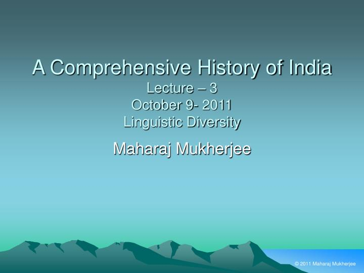 a comprehensive history of india lecture 3 october 9 2011 linguistic diversity n.