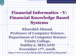 Financial Informatics –V: Financial Knowledge Based Systems
