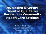 Developing Diversity-Oriented Qualitative Research in Community Health Care Settings