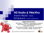 HD Radio & FMeXtra Aaron Read  / WEOS Ed Bukont  / Comm-Struction