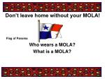 Don't leave home without your MOLA!