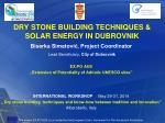 DRY STONE BUILDING TECHNIQUES & SOLAR ENERGY IN DUBROVNIK