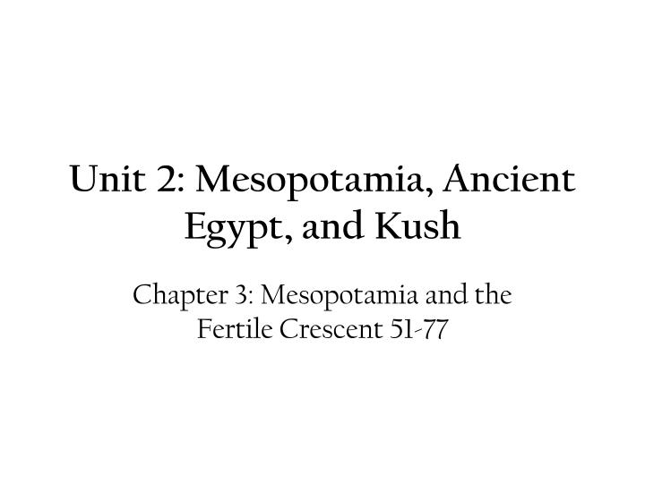 unit 2 mesopotamia ancient egypt and kush n.
