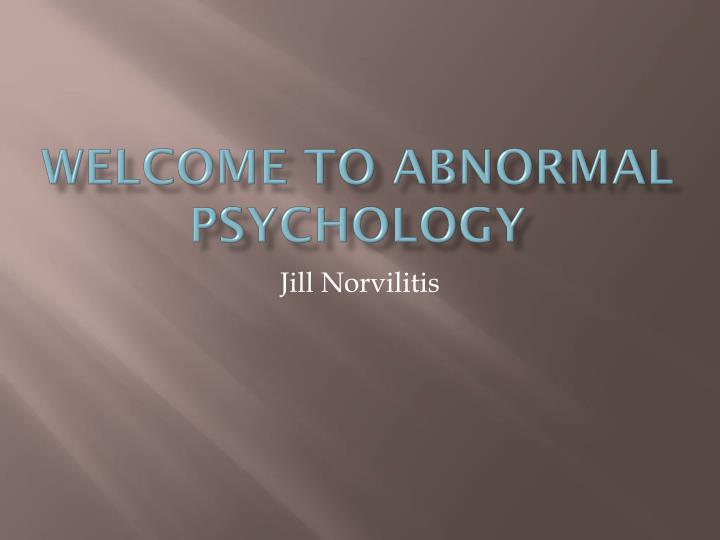 welcome to abnormal psychology n.