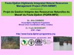 Dr. Afio ZANNOU Fouta Djallon Highlands Programme African Union Coordination Office, Conakry