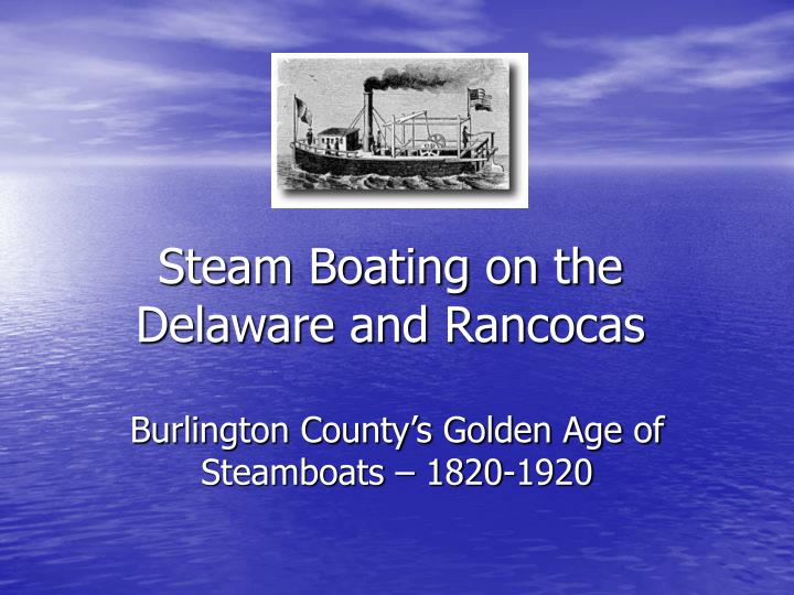 steam boating on the delaware and rancocas n.