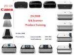 2H 2008 IJ & Scanner Product Training
