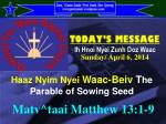 Haaz Nyim Nyei Waac-Beiv T he Parable of Sowing Seed