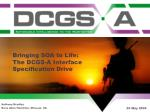 Bringing SOA to Life: The DCGS-A Interface Specification Drive