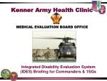 Kenner Army Health Clinic MEDICAL EVALUATION BOARD OFFICE